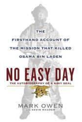 No Easy Day: The Firsthand Account of the Mission that Killed Osama Bin Laden, was written by Alaskan former SEAL Mark Bissonnette under the name Mark Owen.