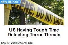 US Having Tough Time Detecting Terror Threats