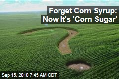 Forget Corn Syrup: Now It's 'Corn Sugar'