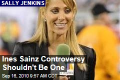 Ines Sainz Controversy Shouldn&#39;t Be One