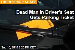 Dead Man in Driver's Seat Gets Parking Ticket