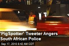 'PigSpotter' Tweeter Angers South African Police