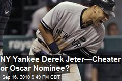 NY Yankee Derek Jeter - Cheater or Oscar Nominee?
