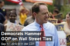 Democrats Hammer GOP on Wall Street Ties