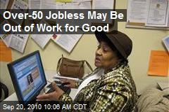 Over-50 Jobless May Be Out of Work for Good