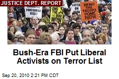 Bush-Era FBI Put Liberal Activists on Terror List
