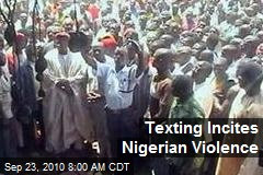 Texting Incites Nigerian Violence