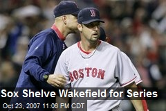 Sox Shelve Wakefield for Series