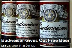 Budweiser Gives Out Free Beer