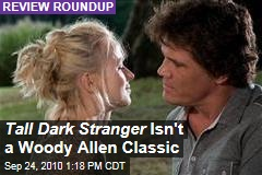 Tall Dark Stranger Isn&#39;t a Woody Allen Classic