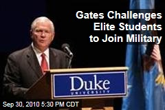 Gates Challenges Elite Students to Join Military