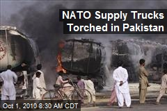 NATO Supply Trucks Torched in Pakistan