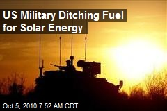 US Military Ditching Fuel for Solar Energy