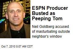 ESPN Producer Neil Goldberg Busted in Peeping Tom Case