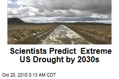 Extreme Drought Predicted for US, Western Hemisphere by 2030s