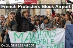 French Protesters Block Airport