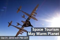 Space Tourism May Warm Planet