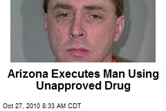 Arizona Executes Man Using Unapproved Drug