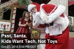 Psst, Santa, Kids Want Tech, Not Toys