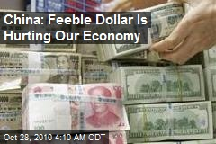 China: Feeble Dollar Is Hurting Our Economy