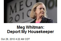Meg Whitman: Deport My Housekeeper