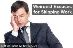 Weirdest Excuses for Skipping Work