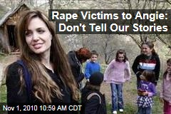 Rape Victims to Angie: Don't Tell Our Stories