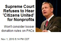 Supreme Court Refuses to Hear 'Citizens United' for Nonprofits