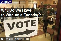 Why Do We Have to Vote on a Tuesday?
