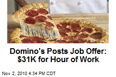 Domino's Posts Job Offer: $31K for Hour of Work