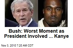 George W. Bush: Worst Moment of My Presidency? When Kanye West Called Me &#39;Racist&#39;