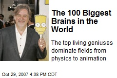The 100 Biggest Brains in the World