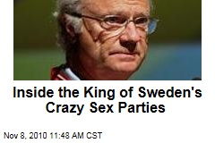 Inside the King of Sweden&#39;s Crazy Sex Parties