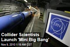 Collider Scientists Launch 'Mini Big Bang'