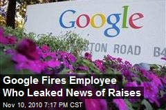 Google Fires Employee Who Leaked News of Raises