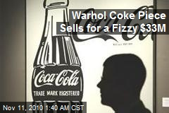 $222M Art Auction Goes Better With Warhol Coke