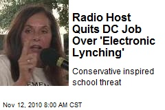Radio Host Quits DC Job Over 'Electronic Lynching'