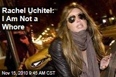 Rachel Uchitel: I Am Not a Whore