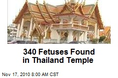 340 Fetuses Found in Thailand Temple