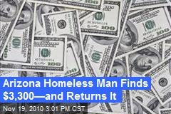 Arizona Homeless Man Finds $3,300—and Returns It