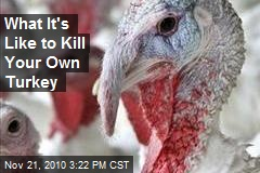 What It's Like to Kill Your Own Turkey