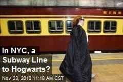 In NYC, a Subway Line to Hogwarts?