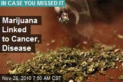 Marijuana Linked to Cancer, Disease