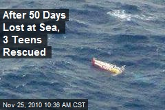 After 50 Days Lost at Sea, 3 Teens Rescued