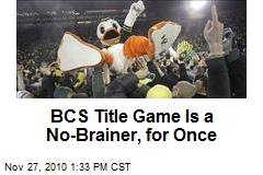 BCS Title Game Is a No-Brainer, for Once