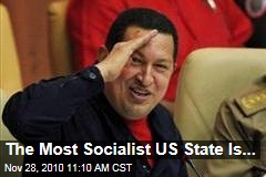 "The Most ""Socialist"" State In The US Is ..."