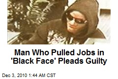 White Robber Pulled Jobs in &#39;Black Face&#39;