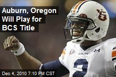 Auburn, Oregon Will Play for BCS Title