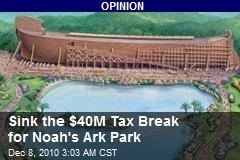 Sink the $40M Tax Break for Noah&#39;s Ark Park