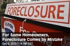 For Some Homeowners, Foreclosure Comes by Mistake